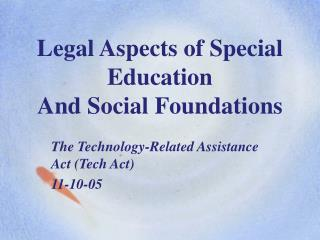 Legal Aspects of Special Education And Social Foundations