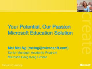 Your Potential, Our Passion Microsoft Education Solution