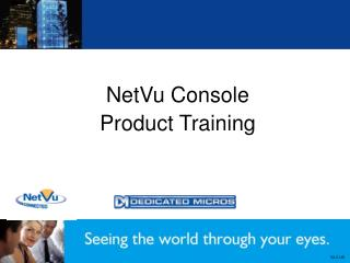 NetVu Console  Product Training