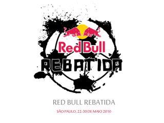 RED BULL REBATIDA SÃO PAULO, 22-30 DE MAIO 2010