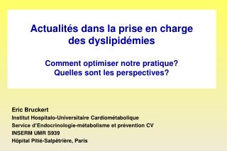 Eric Bruckert Institut Hospitalo-Universitaire Cardiométabolique