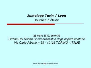 Jumelage Turin / Lyon Journée d'étude 23 mars 2012, de 9h30