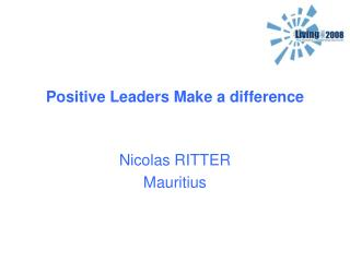 Positive Leaders Make a difference