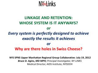 LINKAGE AND RETENTION: WHOSE  SYSTEM  IS IT ANYWAYS? or
