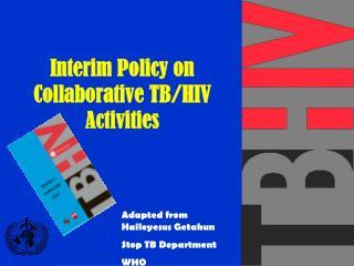 Interim Policy on Collaborative TB/HIV Activities