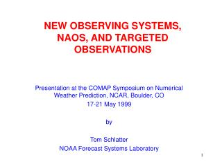 NEW OBSERVING SYSTEMS, NAOS, AND TARGETED OBSERVATIONS