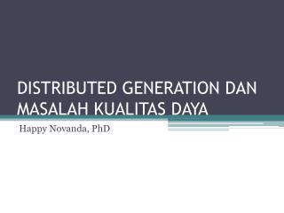 DISTRIBUTED GENERATION DAN MASALAH KUALITAS DAYA