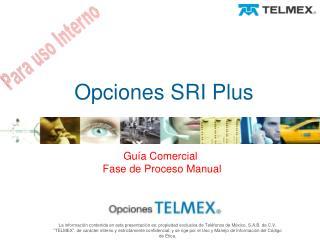 Opciones SRI Plus