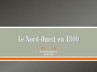 Le Nord-Ouest en 1800