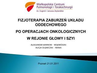 ALEKSANDER BARINOW - WOJEWÓDZKI ALICJA OLEJNICZAK – MANIA Poznań 21.01.2011