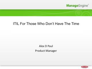 Alex D Paul  Product Manager