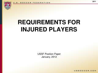 REQUIREMENTS FOR INJURED PLAYERS