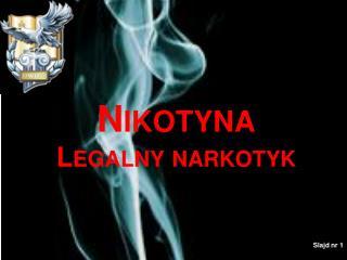 Nikotyna Legalny narkotyk