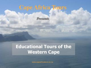 We at Cape Africa Tours will tailor-make your Educational Tour to the Western Cape