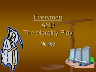 Everyman AND The Morality Play