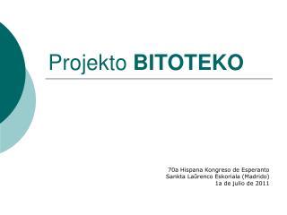 Projekto  BITOTEKO