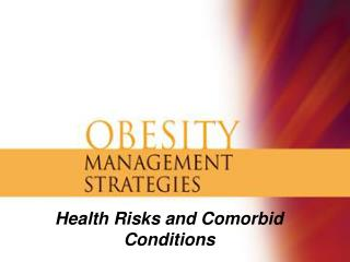 Health Risks and Comorbid Conditions