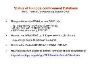 Status of H-mode confinement Database by K. Thomsen, St Petersburg, October 2005