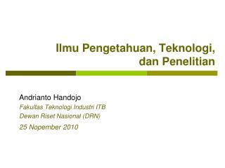 Ilmu Pengetahuan, Teknologi,  dan Penelitian