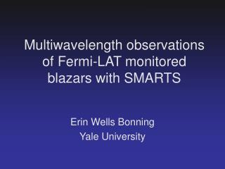 Multiwavelength observations of Fermi-LAT monitored blazars with SMARTS