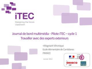 Journal de bord multimédia  -  Pilote iTEC – cycle 1 Travailler avec des experts exterieurs