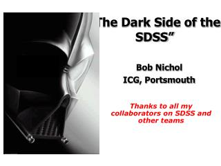 """The Dark Side of the SDSS"""