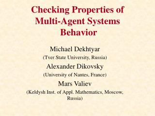 Checking Properties of  Multi-Agent Systems  Behavior