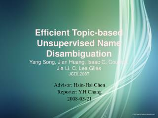 Advisor: Hsin-Hsi Chen Reporter: Y.H Chang 2008-03-21