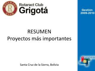 RESUMEN Proyectos más importantes Santa Cruz de la Sierra, Bolivia