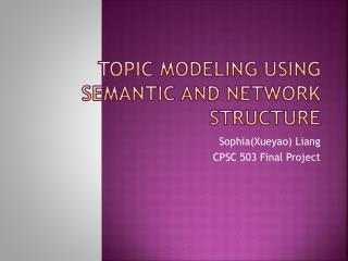 Topic Modeling using Semantic and Network structure