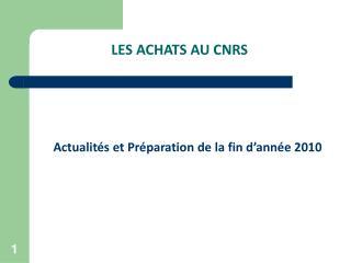 LES ACHATS AU CNRS