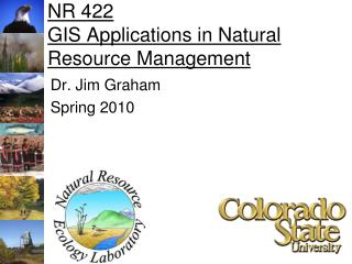 NR 422 GIS Applications in Natural Resource Management
