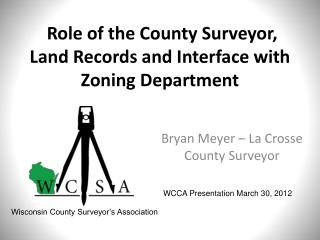 Role of the County Surveyor, Land Records and Interface with Zoning Department
