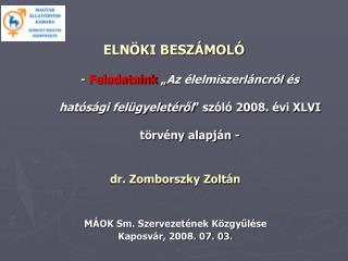 dr. Zomborszky Zoltán MÁOK Sm. Szervezetének Közgyűlése  Kaposvár, 2008. 07. 03.