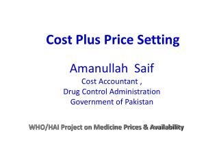 Amanullah  Saif  Cost Accountant ,  Drug Control Administration Government of Pakistan