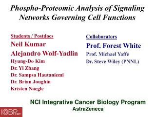 Phospho-Proteomic Analysis of Signaling Networks Governing Cell Functions