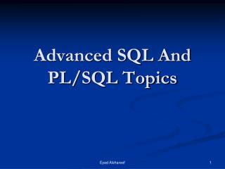 Advanced SQL And  PL/SQL Topics
