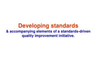 Identify the main problems.  Formulate the standards.  Choose appropriate criteria.