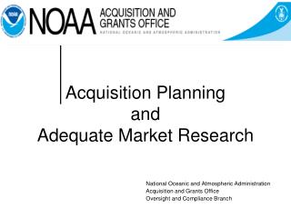 Acquisition Planning  and  Adequate Market Research