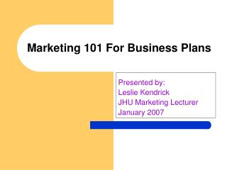 Marketing 101 For Business Plans