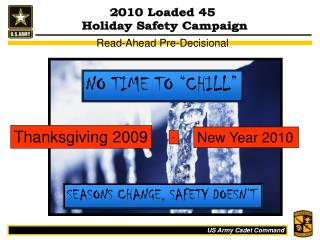 2010 Loaded 45  Holiday Safety Campaign