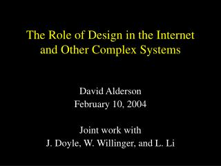 The Role of Design in the Internet and Other Complex Systems