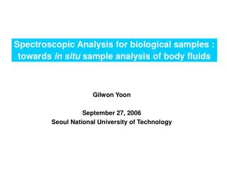 Spectroscopic Analysis for biological samples :  towards  in situ  sample analysis of body fluids