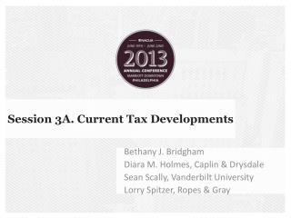 Session 3A. Current Tax Developments