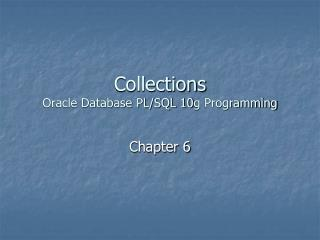 Collections Oracle Database PL/SQL 10g Programming