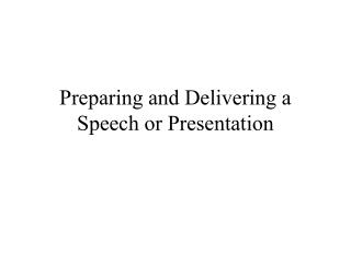 Preparing and Delivering a Speech or Presentation