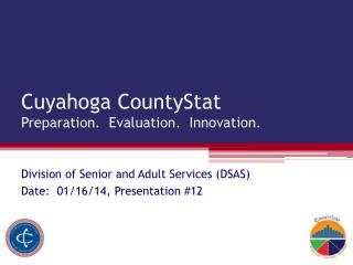 Cuyahoga CountyStat Preparation.  Evaluation.  Innovation.