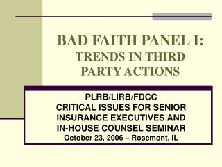 BAD FAITH PANEL I: TRENDS IN THIRD PARTY ACTIONS