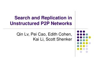Search and Replication in Unstructured P2P Networks