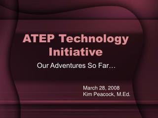 ATEP Technology Initiative